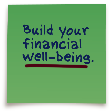 Build your financial well-being.