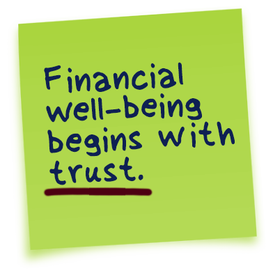 Financial well-being begins with trust.