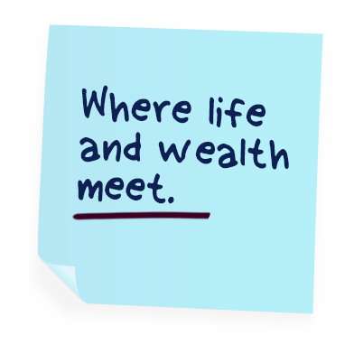 Where life and wealth meet.